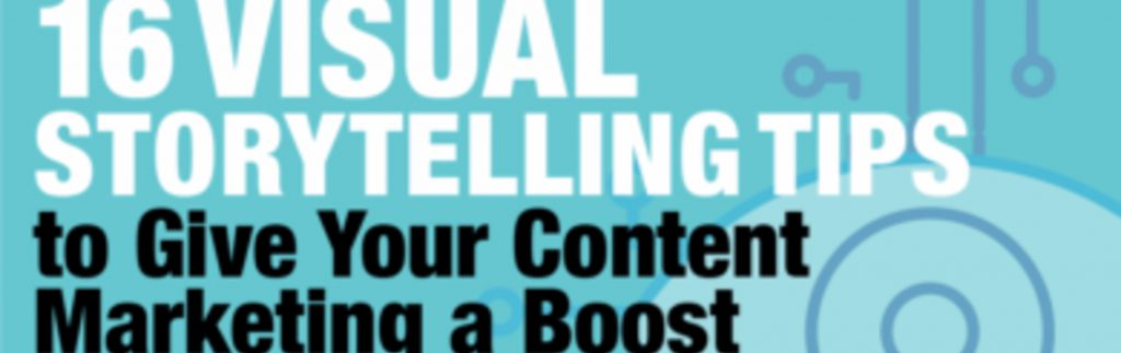 16 Visual Storytelling Tips to Give Your Content Marketing a Boost